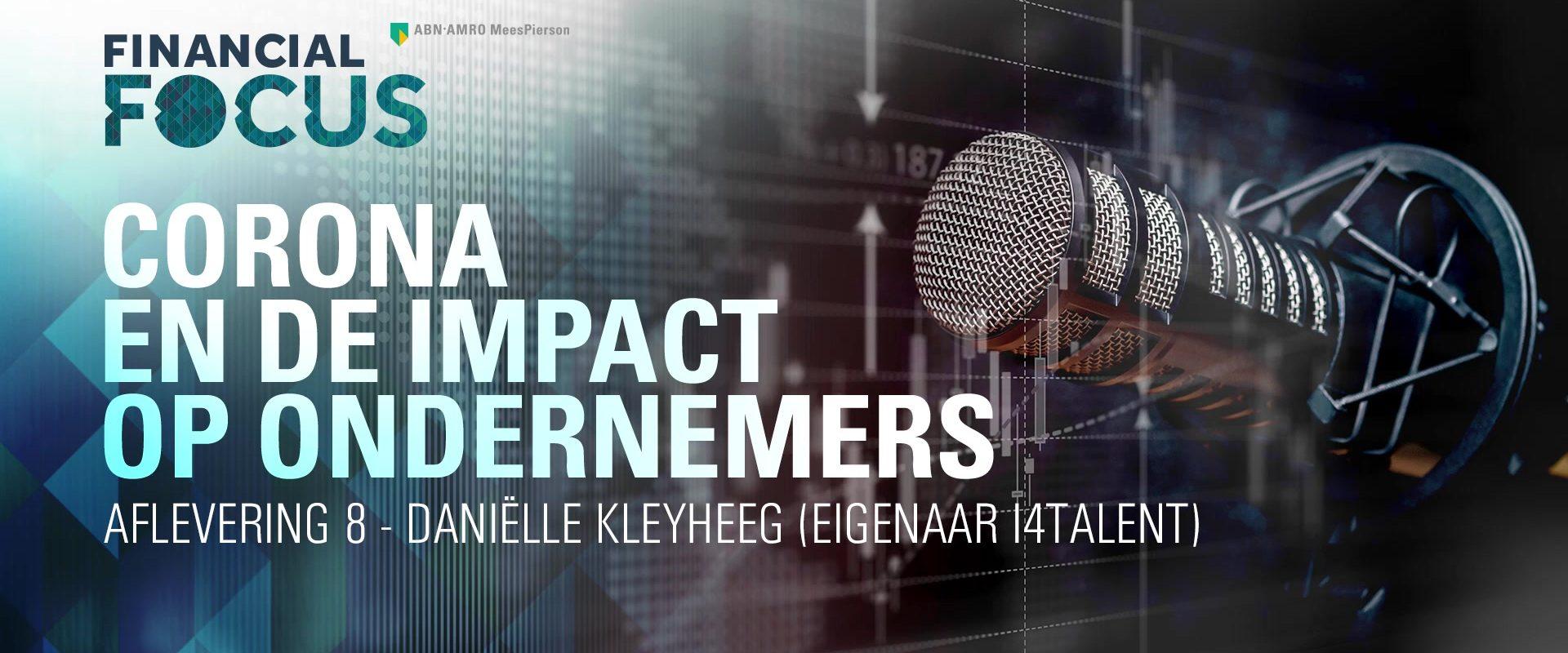 Bron: https://financialfocus.abnamro.nl/actueel/corona-en-de-impact-op-ondernemers-met-danielle-kleyheeg-eigenaar-i4talent/